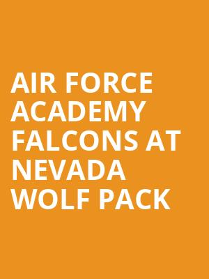 Air Force Academy Falcons at Nevada Wolf Pack at Lawlor Events Center