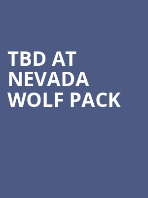 TBD at Nevada Wolf Pack at Lawlor Events Center